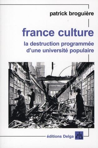FRANCE CULTURE LA DESTRUCTION PROGRAMMEE D'UNE UNIVERSITE POPULAIRE