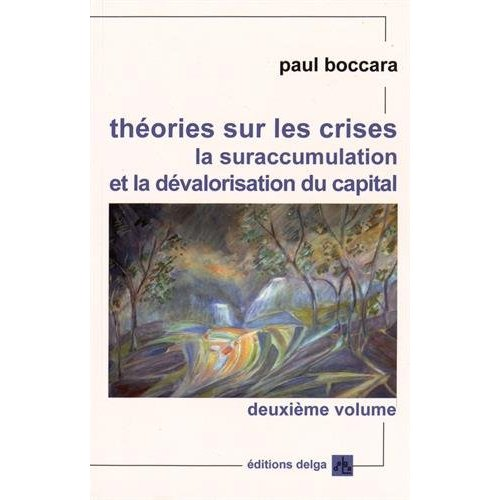 THEORIES SUR LES CRISES. (SECOND VOLUME). LA SURACCUMULATION ET LA DEVALORISATION DU CAPITAL