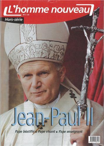 JEAN-PAUL II PAPE BEATIFIE, PAPE VIVANT, PAPE ENSEIGNANT - HORS-SERIE N 2 L'HOMME NOUVEAU