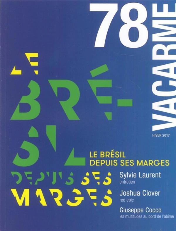 VACARME N 78 LE BRESIL DEPUIS SES MARGES HIVER 2017