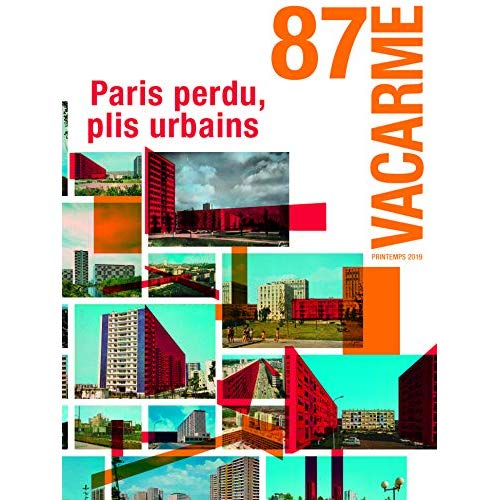 VACARME N  87 - PARIS PERDUS, PLIS URBAINS - AVRIL 2019