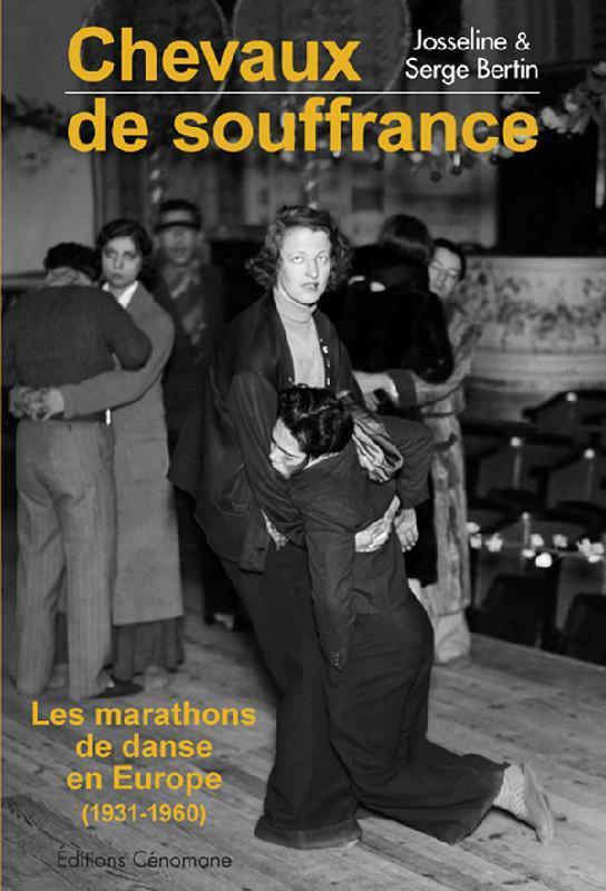 CHEVAUX DE SOUFFRANCE. LES MARATHONS DE DANSE EN EUROPE (1931-1960)