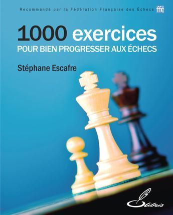 1000 EXERCICES POUR BIEN PROGRESSER AUX ECHECS