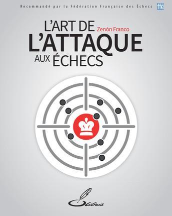 L ART DE L ATTAQUE AUX ECHECS