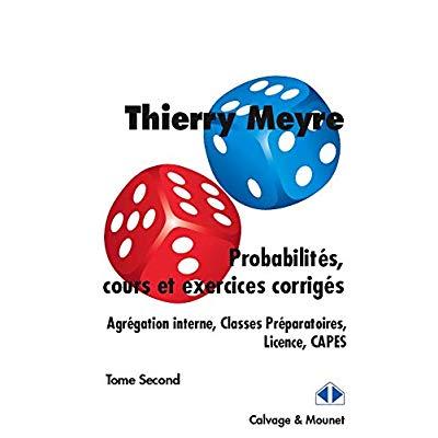 PROBABILITES  COURS ET EXERCICES CORRIGES  TOME SECOND - AGREGATION INTERNE  CLASSES PREPARATOIRES