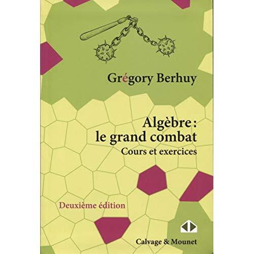 ALGEBRE : LE GRAND COMBAT - COURS ET EXERCICES