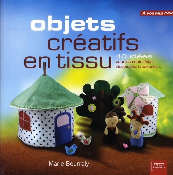 OBJETS CREATIFS EN TISSU