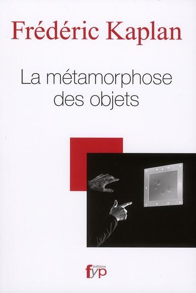 METAMORPHOSE DES OBJETS (LA)