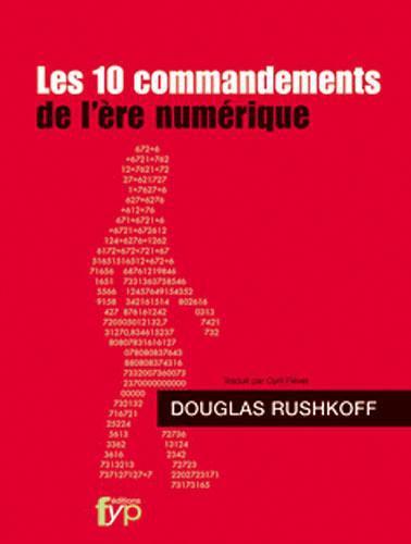 10 COMMANDEMENTS DE L'ERE NUMERIQUE (LES)