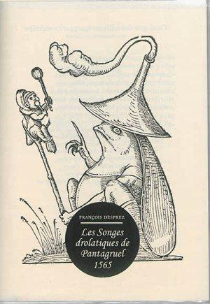 LES SONGES DROLATIQUES DE PANTAGRUEL 1565