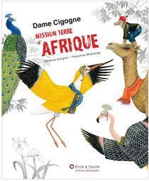 DAME CIGOGNE, MISSION TERRE D'AFRIQUE