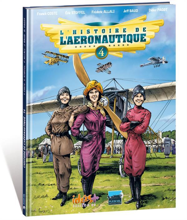 HISTOIRE DE L'AERONAUTIQUE (L') T04 PREMIERS CONFLITS DANS LES AIRS !
