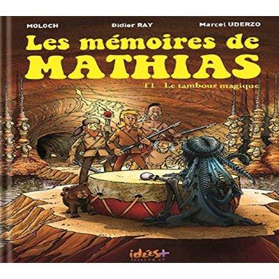 LES MEMOIRES DE MATHIAS T 01 LE TAMBOUR MAGIQUE