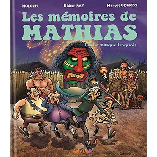 LES MEMOIRES DE MATHIAS T 02 LE MASQUE IROQUOIS