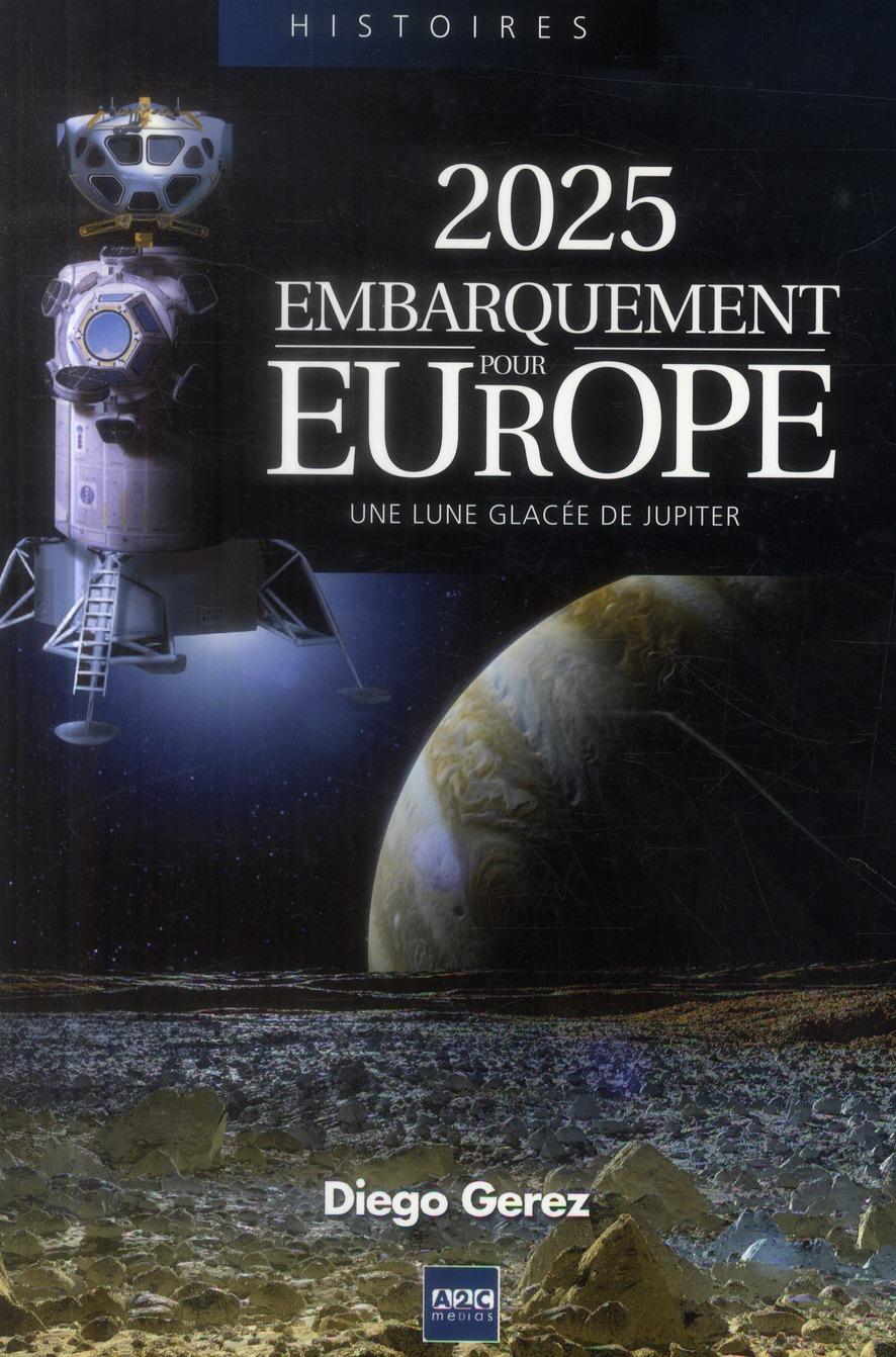 2025 EMBARQUEMENT POUR EUROPE. UNE LUNE GLACEE DE JUPITER