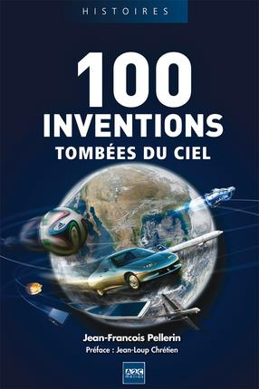 100 INVENTIONS TOMBEES DU CIEL