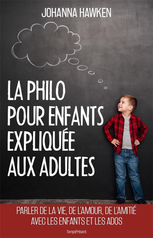 LA PHILO POUR ENFANTS EXPLIQUEE AUX ADULTES