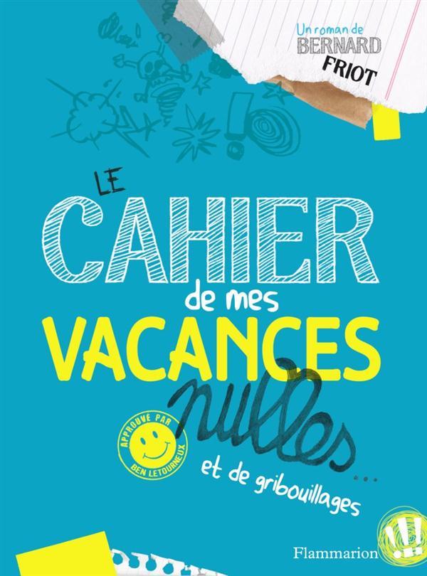 LE CAHIER DE MES VACANCES NULLES... - ET DE GRIBOUILLAGES