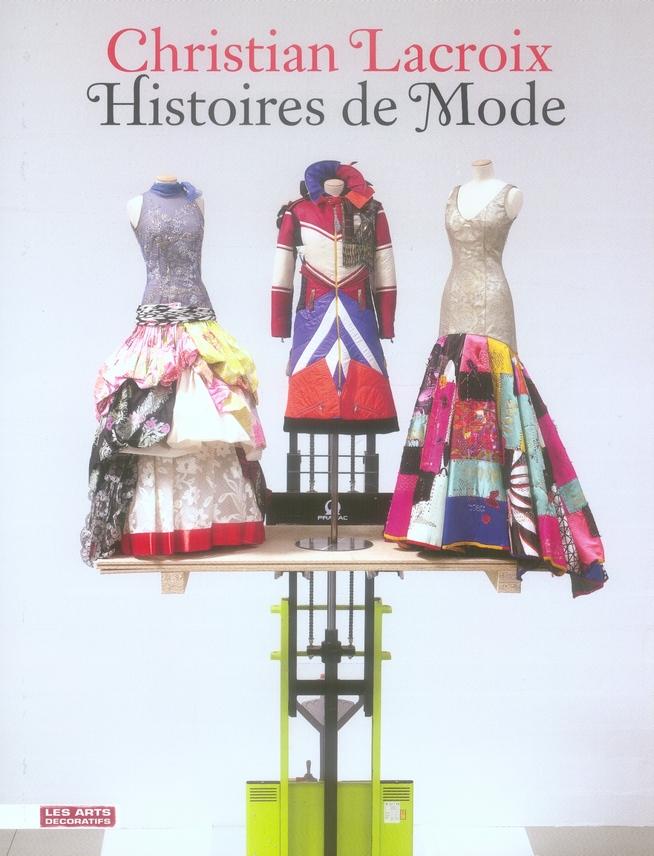 CHRISTIAN LACROIX. HISTOIRES DE MODE