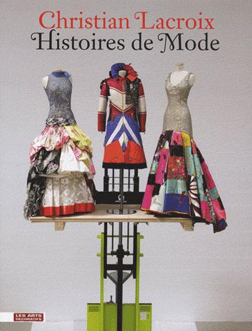CHRISTIAN LACROIX - HISTOIRES DE MODE