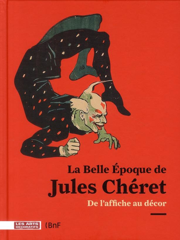 BELLE EPOQUE DE JULES CHERET (LA)