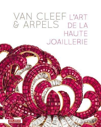 VAN CLEEF & ARPEELS. L'ART DE LA HAUTE JOAILLERIE
