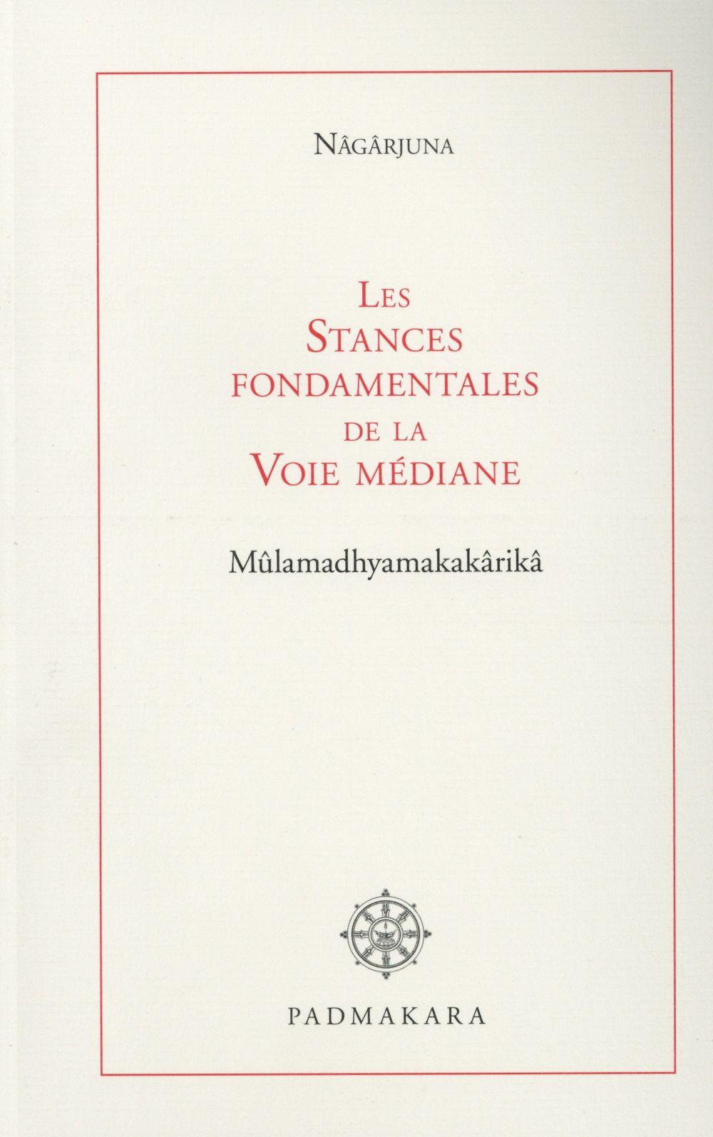 STANCES DE LA VOIE MEDIANE