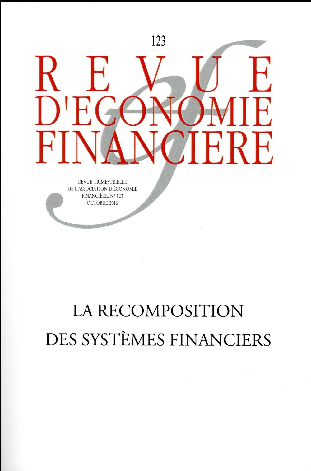 REVUE D ECONOMIE FINANCIERE - RECOMPOSITION DES SYSTEMES FINANCIERS