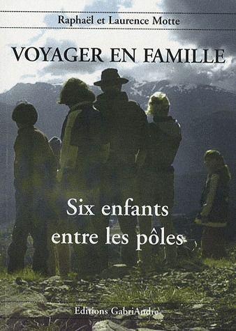 VOYAGER EN FAMILLE (T2) SIX ENFANTS ENTRE LES POLES