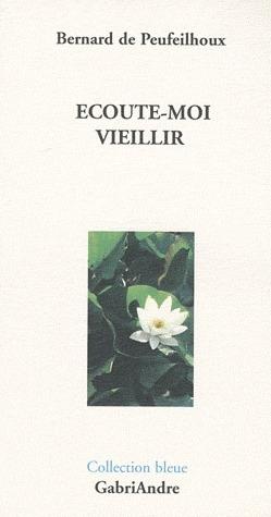 ECOUTE-MOI VIEILLIR