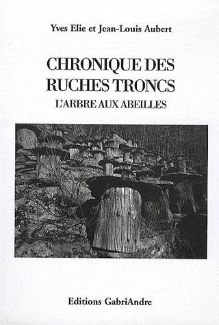 CHRONIQUE DES RUCHES TRONCS