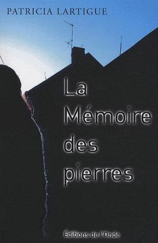 LA MEMOIRE DES PIERRES