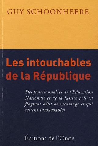 LES INTOUCHABLES DE LA REPUBLIQUE