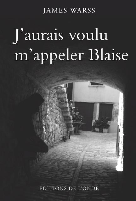 J'AURAIS VOULU M'APPELER BLAISE