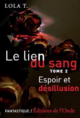 LE LIEN DU SANG TOME 2 : ESPOIR ET DESILUSION