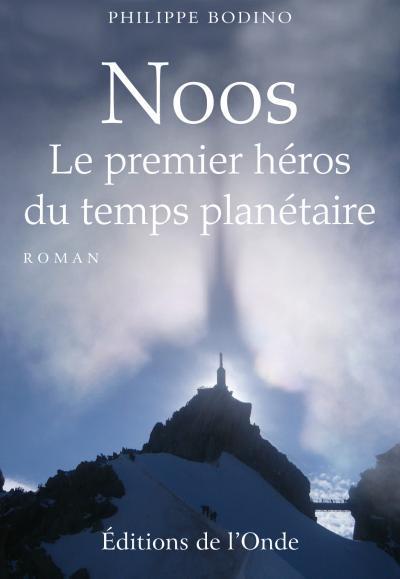 NOOS LE PREMIER HEROS DU TEMPS PLANETAIRE