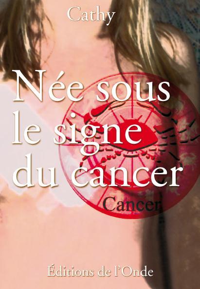 NEE SOUS LE SIGNE DU CANCER