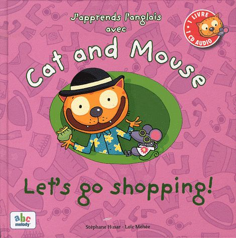 J APPRENDS L ANGLAIS AVEC CAT AND MOUSE - LET S GO SHOPPING !