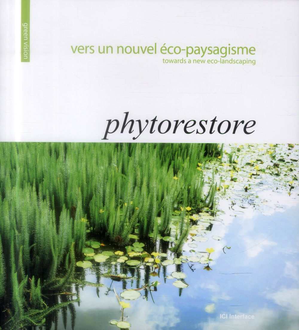 VERS UN NOUVEL ECO PAYSAGISME PHYTORESTORE TOWARDS A NEW ECO LANDSCAPING