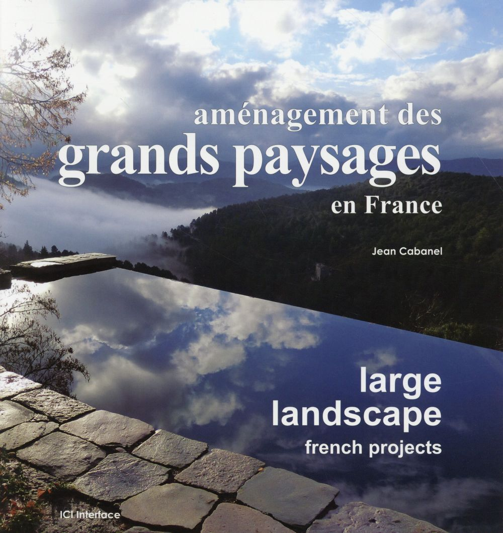 AMENAGEMENT DES GRANDS PAYSAGES EN FRANCE  LARGE LANDSCAPE  FRENCH PROJECTS