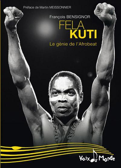 FELA KUTI, LE REBELLE DE L AFROBEAT