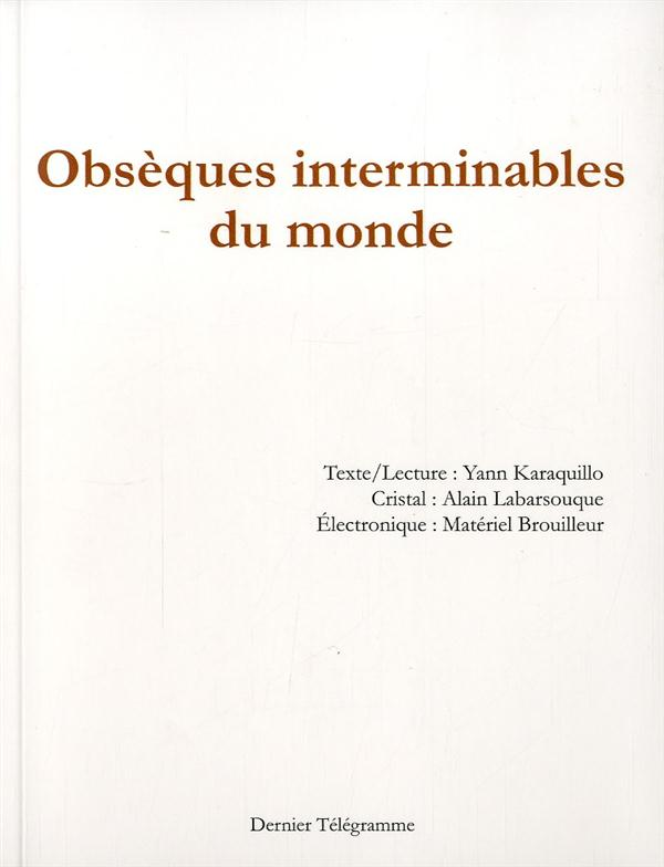 OBSEQUES INTERMINABLES DU MONDE