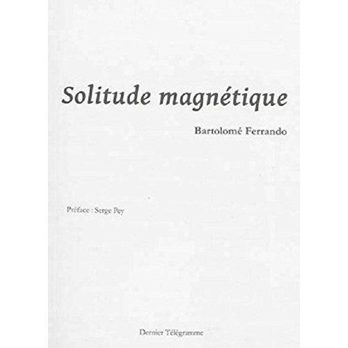 SOLITUDE MAGNETIQUE