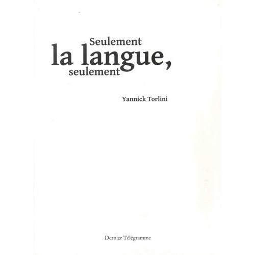 SEULEMENT LA LANGUE SEULEMENT