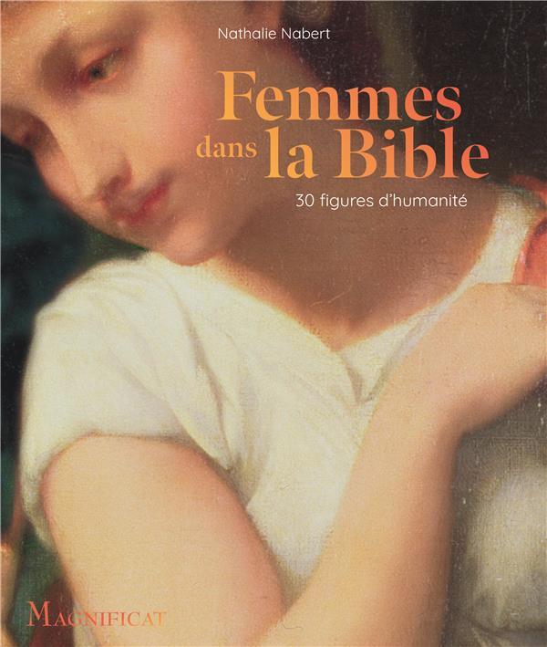 FEMMES DANS LA BIBLE - 30 FIGURES D HUMANITE
