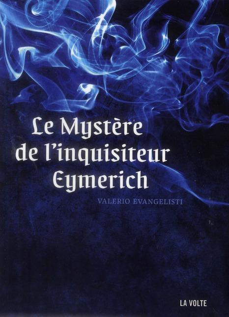 LE MYSTERE DE L'INQUISITEUR EYMERICH ROMAN