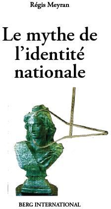 LE MYTHE DE L'IDENTITE NATIONALE