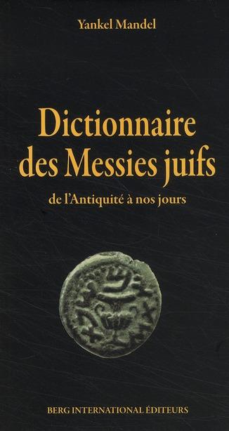 DICTIONNAIRE DES MESSIES JUIFS