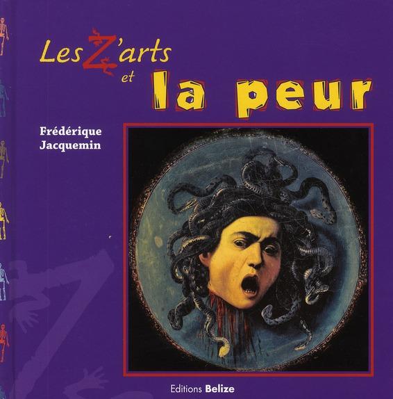 Z ARTS ET LA PEUR (LES)