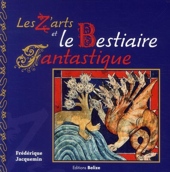 Z ARTS ET LE BESTIAIRE FANTASTIQUE (LES)